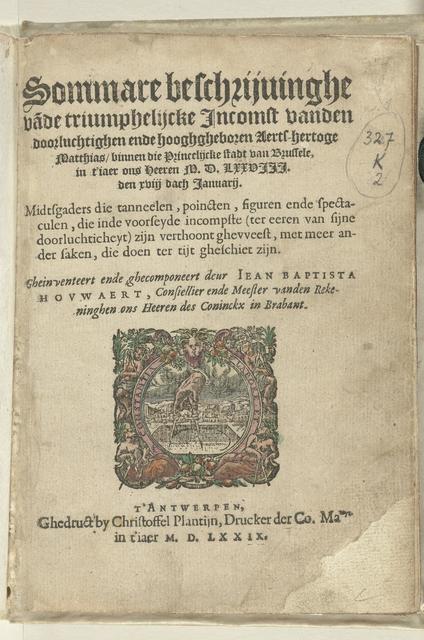 Titelpagina van: J.B. Houwaert, Sommare beschrijvinghe vade triumphelijcke Incomst van den doorluchtighen ende hooghgheboren /Aerts-hertoge Matthias binnen die Prinelijcke stadt van Brussele, 1579
