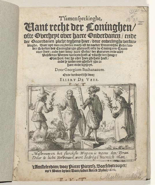 Titelpagina van het pamflet van Georgius Buchananus: T'samensprekinghe, Vant recht der Coninghen, ofte Overheyt over haere Onderdanen, ende der Onderdanen plicht teghens haer, deur onderlinghe verbindinghe, Amsterdam 1610