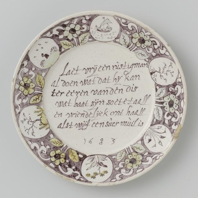 Bord met het opschrift: Laet vrij een rustig man/ al doen wat dat hij kan/ ter eeren dan den dis/ wat baat sijn soete taall/ en vriendelijk ont haall/ alst wijff een suer muil is/ 1683