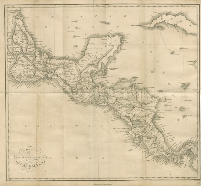 "map from ""A statistical and commercial history of the Kingdom of Guatemala ... With an account of its conquest by the Spaniards, and a narrative of the principal events down to the present time ... Translated by J. Baily ... With two maps"""