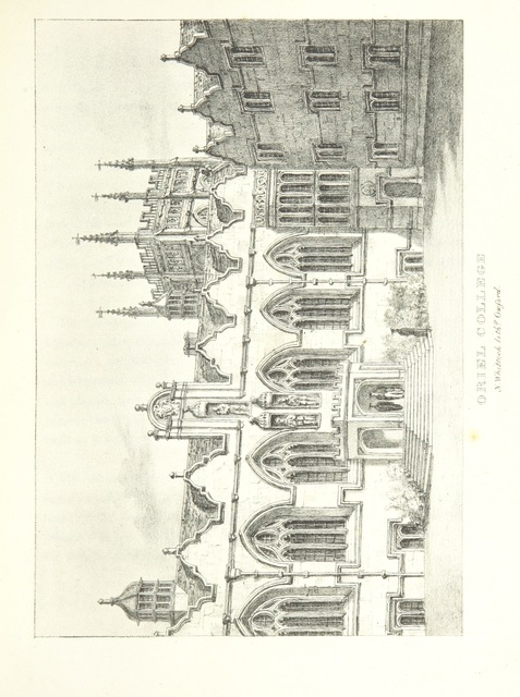 "Oriel College from ""The Microcosm of Oxford: containing a series of views of the Churches, Colleges, Halls and other public buildings of the University and City of Oxford ... Accompanied with brief notices of Founders, ... and other subjects explanatory of the several drawings"""