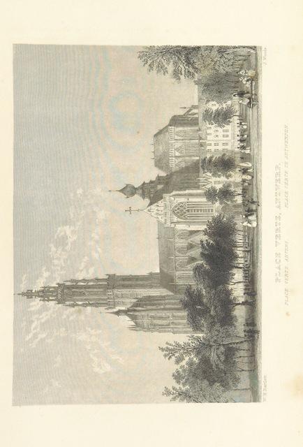 """Place Verte, Antwerp. from """"Gezigten in Holland en Belgie, naar teckeningen op de plaats zelve vervaardigd, door W. H. Bartlett. Met historische en plaatselijke beschrijving van N. G. van K"""""""