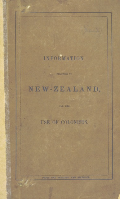"""cover from """"Information relative to New Zealand, for the use of Colonists. [With maps.]"""""""