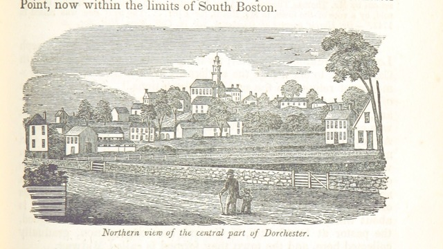"""Dorchester from """"Historical Collections ... relating to the history and antiquities of every town in Massachusetts, with geographical descriptions. [With illustrations.]"""""""