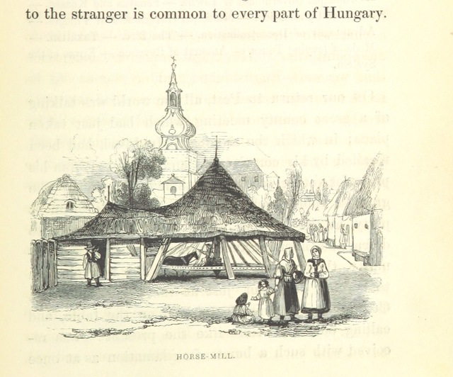 """horse mill from """"Hungary and Transylvania; with remarks on their condition, social, political and economical ... With numerous illustrations from sketches by Mr. Hering"""""""