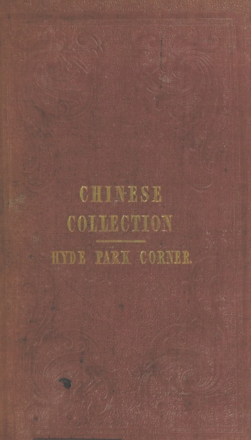 "cover from """"Ten thousand Chinese Things."" A descriptive catalogue of the Chinese Collection [owned by N. Dunn], now exhibiting at St. George's Place, Hyde Park Corner, London ... By Wm. B. Langdon ... First English edition. [With plates.]"""