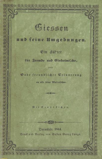 """cover from """"Giessen und seine Umgebungen. Ein Führer für Fremde und Einheimische, und Gabe freundlicher Erinnerung an alle seine Musensöhne. [With plates.]"""""""