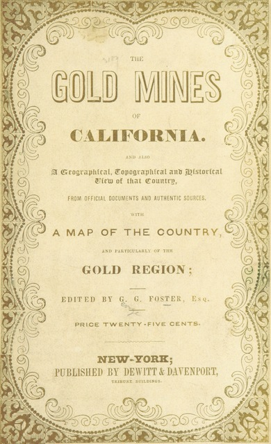 """cover from """"The Gold Regions of California. Being a succinct description of the geography, history, topography, and general features of California ... Edited by G. G. Foster"""""""
