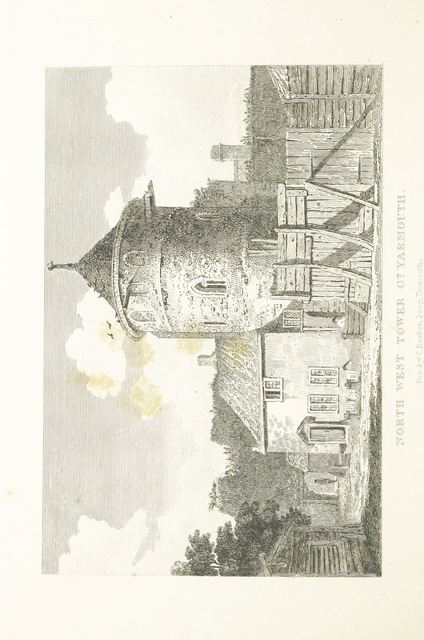 "tower from ""Great Yarmouth Illustrated in a series of twenty-four engravings (by Joseph Lambert) including the principal objects of interest in its neighbourhood: with letter-press descriptions illustrative of their history, topography, & antiquities, etc"""