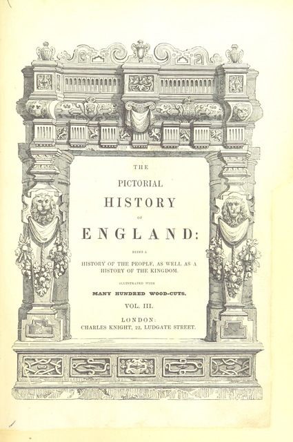 """cover from """"The Pictorial History of England (to the death of George III) ... By G. L. Craik and Charles MacFarlane, assisted by other contributors. [Edited by G. L. Craik.] (Standard edition.)"""""""