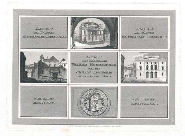 Ansicht der Wiener Universitätsbibliothek. Ansicht der berühmten Wiener Hochschule und des Sigills derselben im verjüngten Masse vom Jahre MDCCCXXVIII
