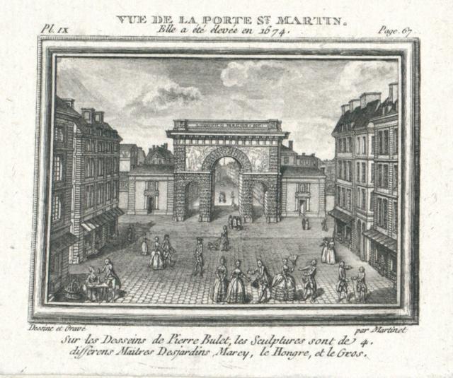 Vue de la Porte St. Martin; elle a été elevée en 1674 sur les desseins de Pierre Bulet, les Sculptures sont de 4. differens Maitres Desjardins, Mary, le Hongre, et le Gros