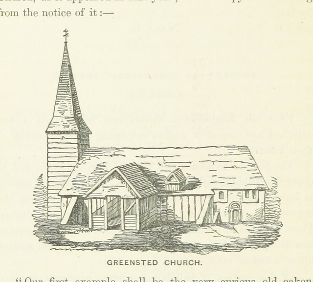 "Greensted Church from ""The early Ecclesiastical History of Dewsbury ... including a sketch of the introduction of Christianity in Northumbria. To which are added, with notes, Dr Whitaker's Account of Dewsbury, from his ""Loidis and Elmete;"" and his dissertation on the origin and progress of domestic architecture, from his ""History of Whalley"": and an account of the Savile Family of Lupset, Thornhill, and Howley [by J. Hunter]. (Appendix.)"""