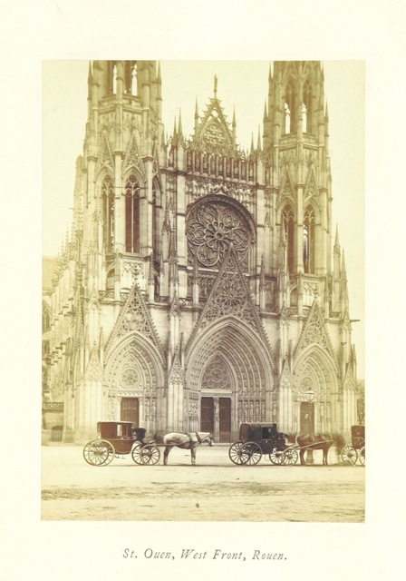 """Church of St. Ouen from """"Normandy, its Gothic Architecture and History: as illustrated by twenty-five photographs from buildings in Rouen, Caen, Mantes, Bayeux, and Falaise. A sketch"""""""