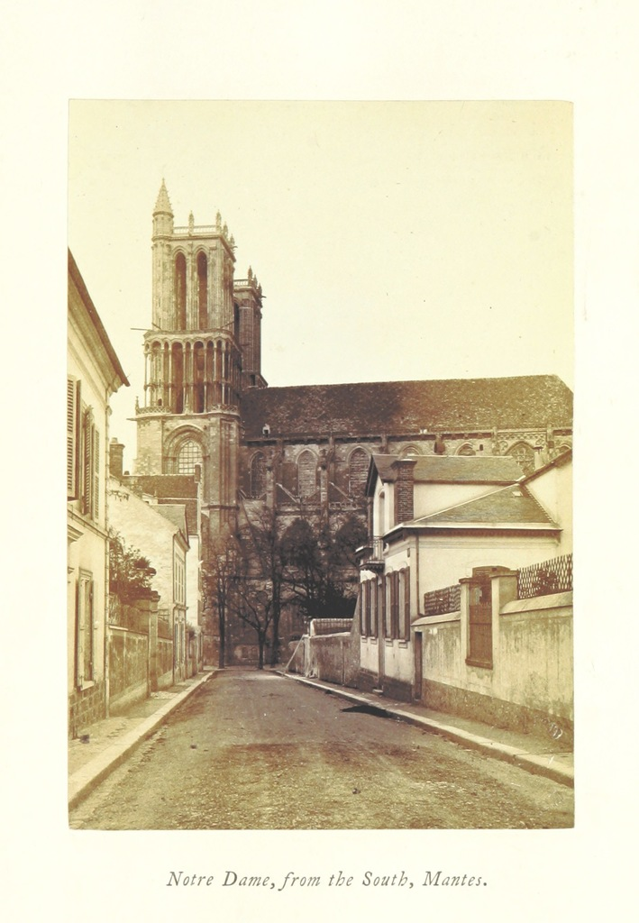 "Notre Dame de Mantes from ""Normandy, its Gothic Architecture and History: as illustrated by twenty-five photographs from buildings in Rouen, Caen, Mantes, Bayeux, and Falaise. A sketch"""