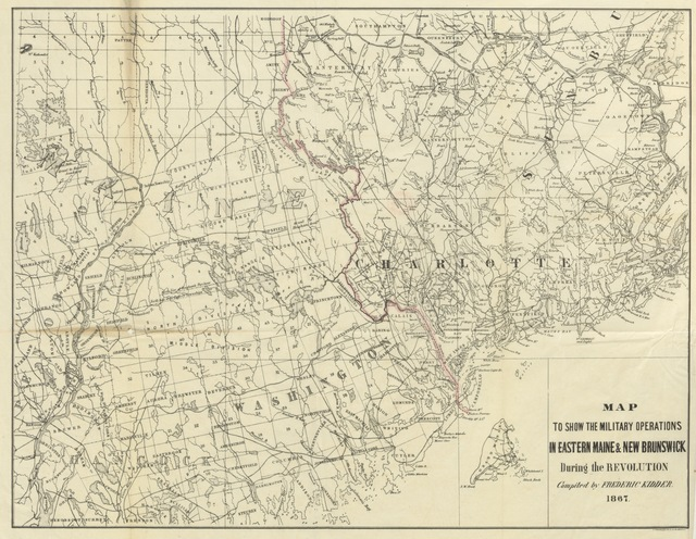 """map from """"Military Operations in Eastern Maine and Nova Scotia during the Revolution, chiefly compiled from the journals and letters of Colonel John Allan, with notes and a memoir of Col. John Allan. By Frederic Kidder. [With a map.]"""""""