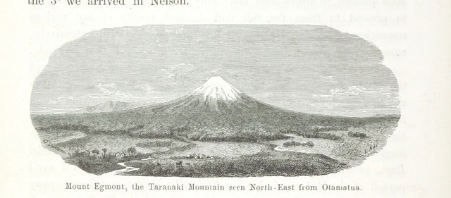 """Mt Taranaki from """"New Zealand, its physical geography, geology and natural history, with special reference to the results of Government Expeditions in the provinces of Auckland and Nelson ... Translated from the German original ... by E. Sauter ... With additions ... by the author. Illustrated, etc"""""""