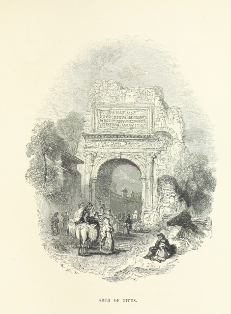"""Arch_of_Titus from """"Italian Scenes and Stories. By the author of """"What makes me grow."""" ... With ... illustrations"""""""