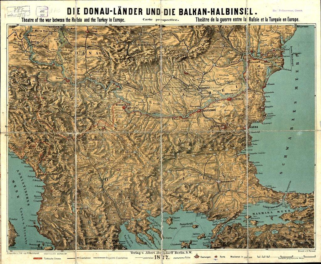 Die Donau-Lander und die Balkan-Halbinsel : Theatre of the war between the Russia and the Turkey in Europe
