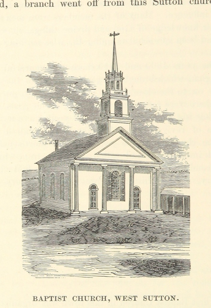 "Baptist Church from ""History of the Town of Sutton, Massachusetts, from 1704 to 1876 ... Compiled by Rev. William A. Benedict ... and Rev. Hiram A. Tracy. [With plates, including a portrait.]"""