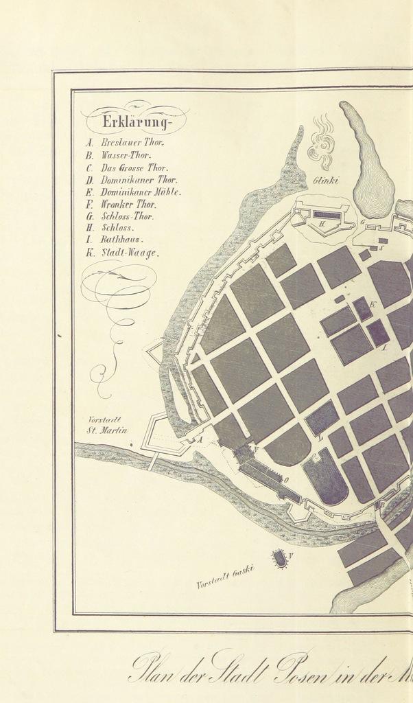 """map from """"Historisch-statistisches Bild der Stadt Posen, wie sie ehedem, d. h. vom Jahre 968-1793 beschaffen war ... Aus dem Polnischen übersetzt von L. Königk im Jahre 1846, revidirt und berichtigt von Prof. Dr. Tiesler"""""""