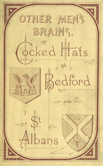 """titlepage from """"Other Men's Brains; or, Cocked Hats at Bedford and St. Albans. By Major George Lambert. [With plates.]"""""""