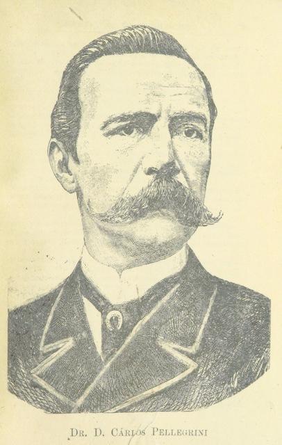"""Carlos Pellegrini from """"Recuerdo de la Revolucione en Buenos Aires ... julio de 1890. [With portraits.]"""""""