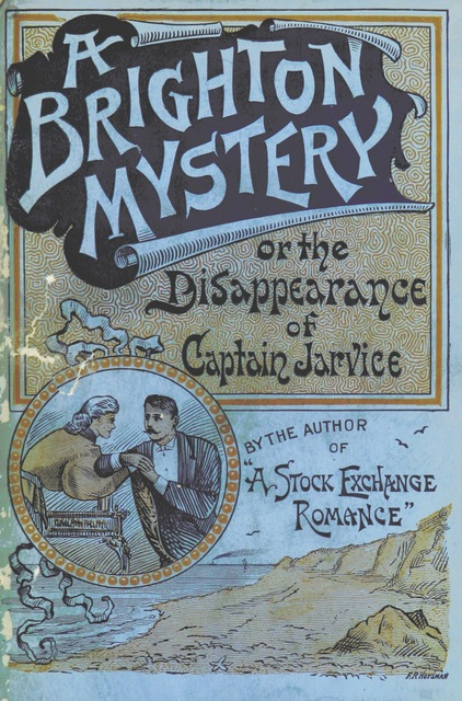 "cover from ""A Brighton Mystery; or, the Disappearance of Captain Jarvice"""