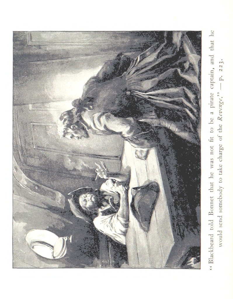 """Blackbeard told Bonnet that he was not fit to be a pirate captain, and that he would send somebody to take charge of the Revenge. from """"Buccaneers and Pirates of our Coasts ... With illustrations by G. Varian and B. W. Clinedinst"""""""