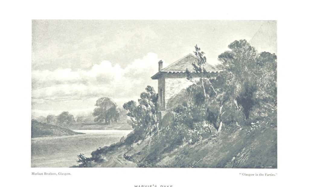"""Harvie's Dyke from """"Glasgow in the """"Forties."""" [Illustrations, with explanatory text.] ... Revised with notes and a biographical sketch by A. H. Millar"""""""