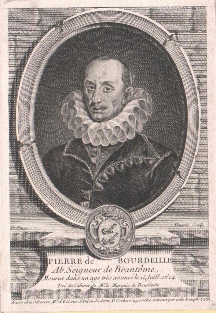 Brantôme, Pierre de Bourdeille, Seigneur de (um 1540 - 1614)