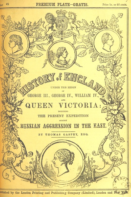 "cover from ""The History of England under the reign of George III., George IV., William IV. and Queen Victoria (to ... 1852; by T. G. Continued, to ... 1859 ... by H. Tyrrell)"""