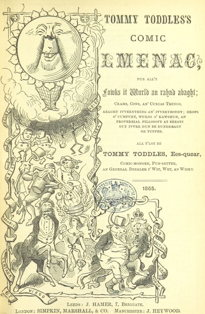"cover from ""Tommy Toddles's Comic Almenak, for all't foaks e Leeds (e t' Wurld) an raand abaght (for 1862, 1863-69, 1870-74) ... Be Tommy Toddles, Eesquear"""