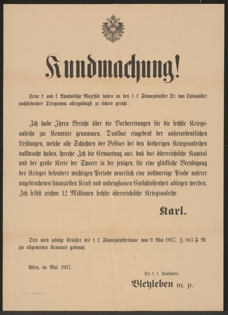 Telegramm von Kaiser Karl an Finanzminister Dr. von Spitzmüller - Sechste Kriegsanleihe - Kundmachung - Wien