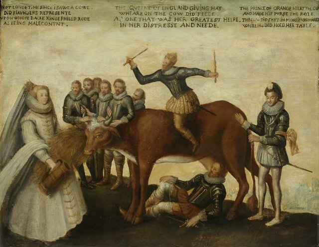 The Dairy Cow: The Dutch Provinces, Revolting against the Spanish King Philip II, Are Led by Prince William of Orange, The States General Entreat Queen Elizabeth I for Aid