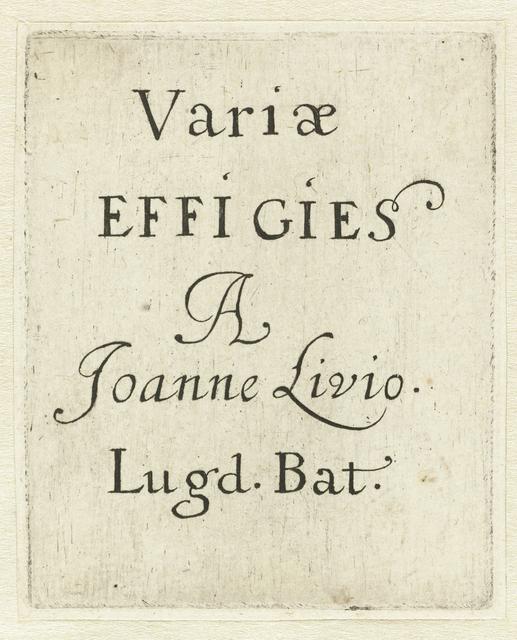 Variae Effigies a Joanne Livio. Lugd. Bat.